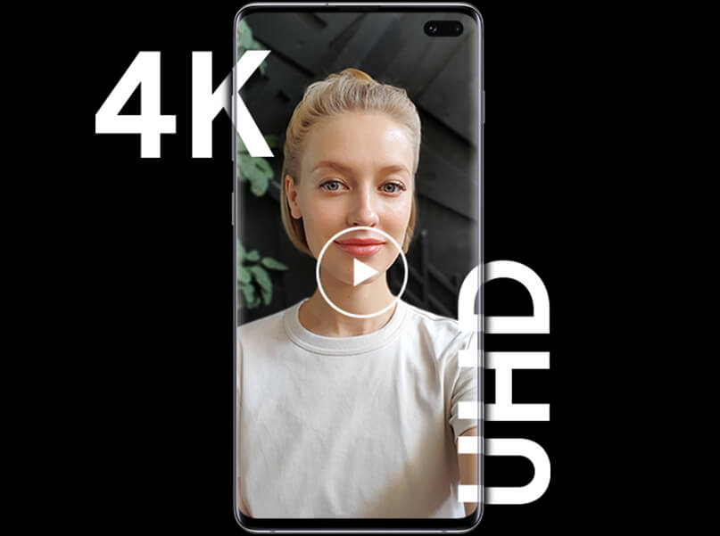 The Galaxy S10plus starring 4K Ultra High Definition video
