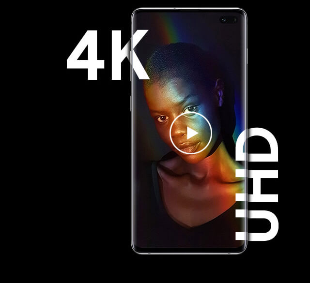 The Galaxy S10 starring 4K Ultra High Definition video